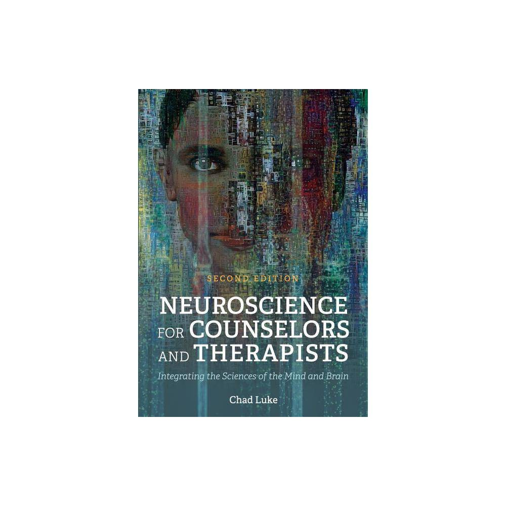 Neuroscience For Counselors And Therapists 2nd Edition By Chad Luke Paperback
