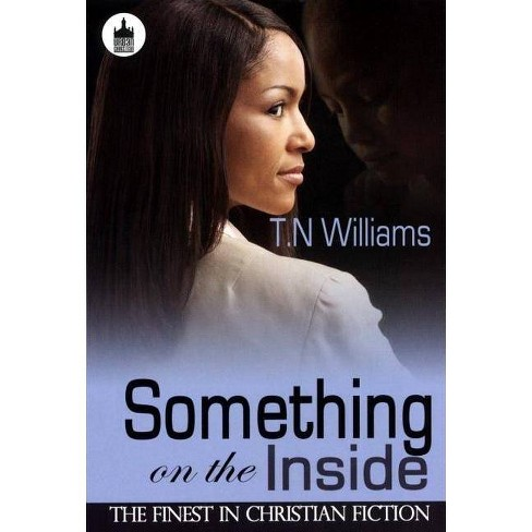 Something on the Inside - (Urban Christian) by  T N Williams (Paperback) - image 1 of 1