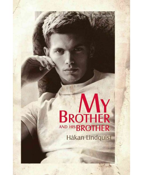 My Brother and His Brother (Paperback) (Hu00e5kan Lindquist) - image 1 of 1