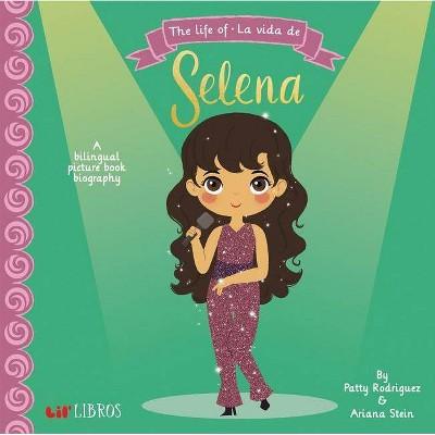 Life of / La Vida De Selena - by Patty Rodriguez & Ariana Stein (Hardcover)