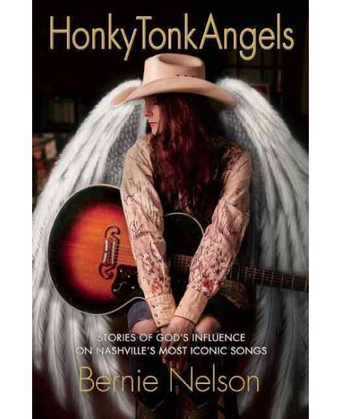 Honky Tonk Angels (Paperback) (Bernie Nelson) - image 1 of 1