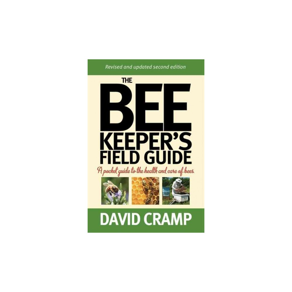 Beekeeper's Field Guide : A Pocket Guide to the Health and Care of Bees - by David Cramp (Paperback)