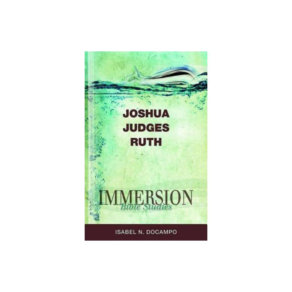 Immersion Bible Studies Joshua Judges Ruth Paperback