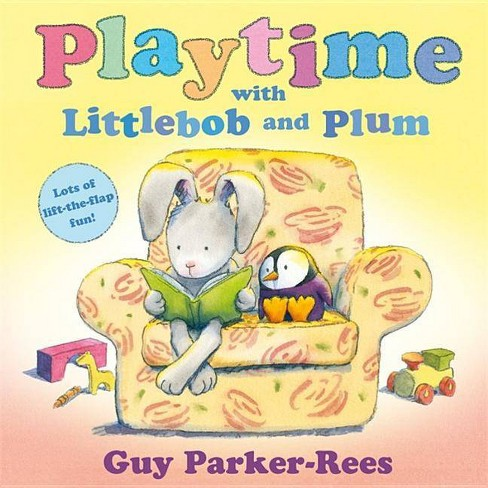Playtime with Littlebob and Plum - by  Guy Parker-Rees (Paperback) - image 1 of 1