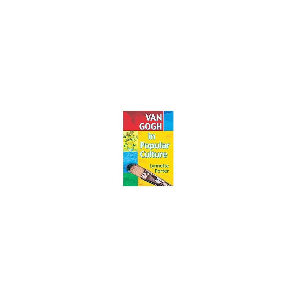 Van Gogh in Popular Culture (Paperback) (Lynnette Porter)