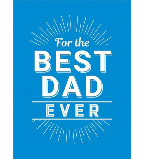 For the Best Dad Ever -  by Tim Fenton (Hardcover) - image 1 of 1