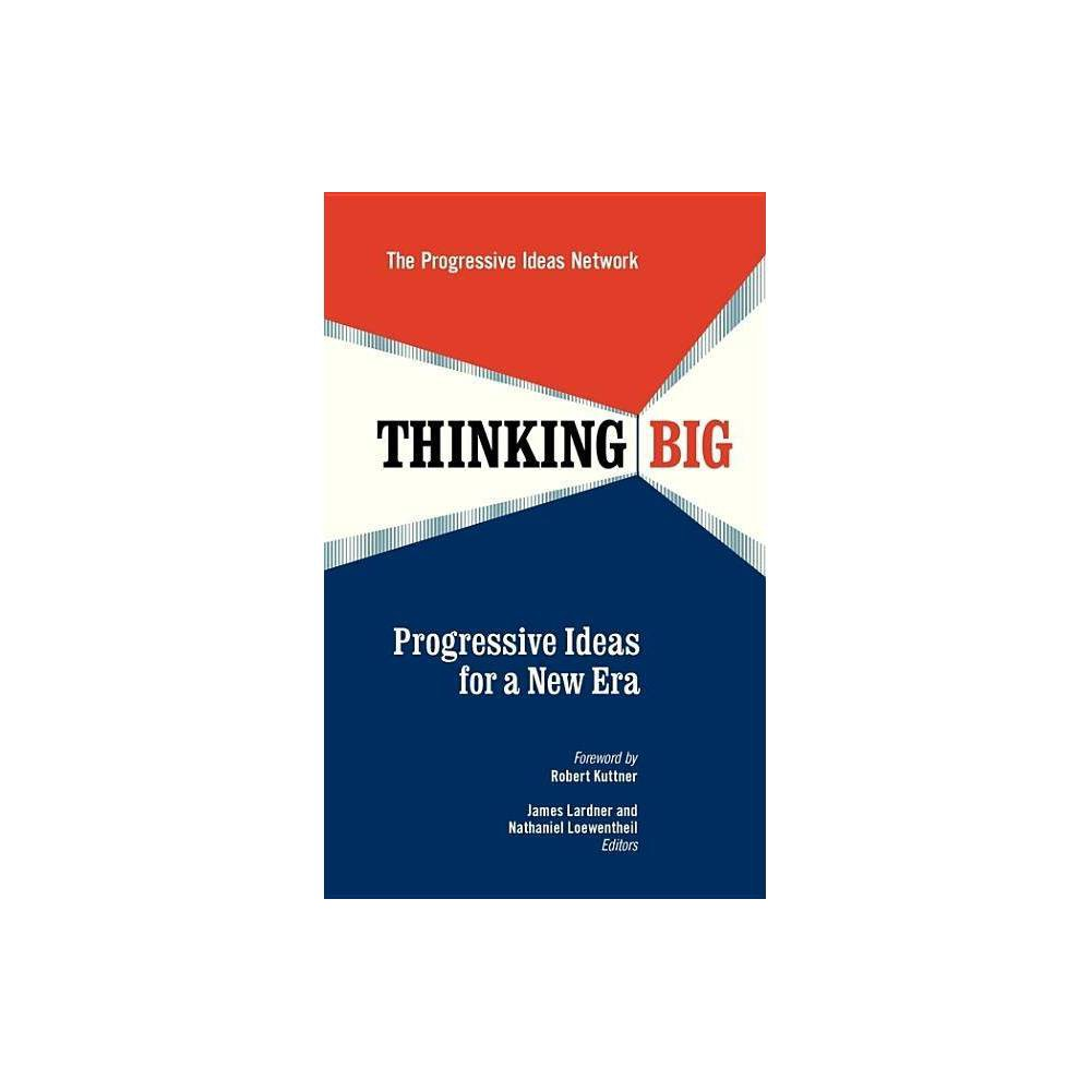Thinking Big By The Progressive Ideas Network Paperback
