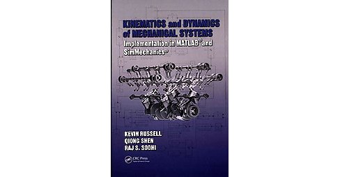 Kinematics and Dynamics of Mechanical Systems : Implementation in MATLAB and SimMechanics (Hardcover) - image 1 of 1