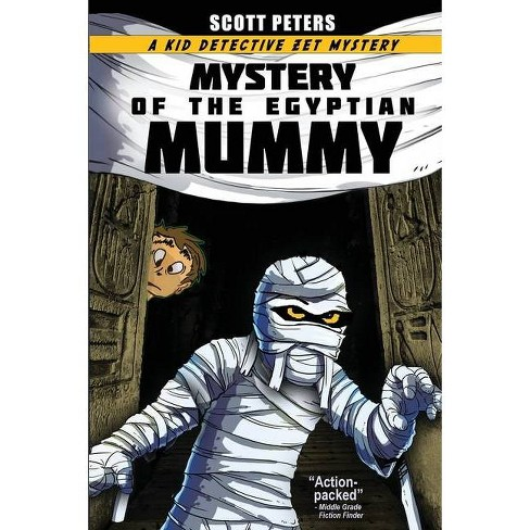 Mystery of the Egyptian Mummy - (Kid Detective Zet) by  Scott Peters (Paperback) - image 1 of 1