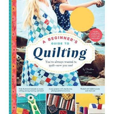 A Beginner's Guide to Quilting - by  Christine Mann (Spiral Bound)