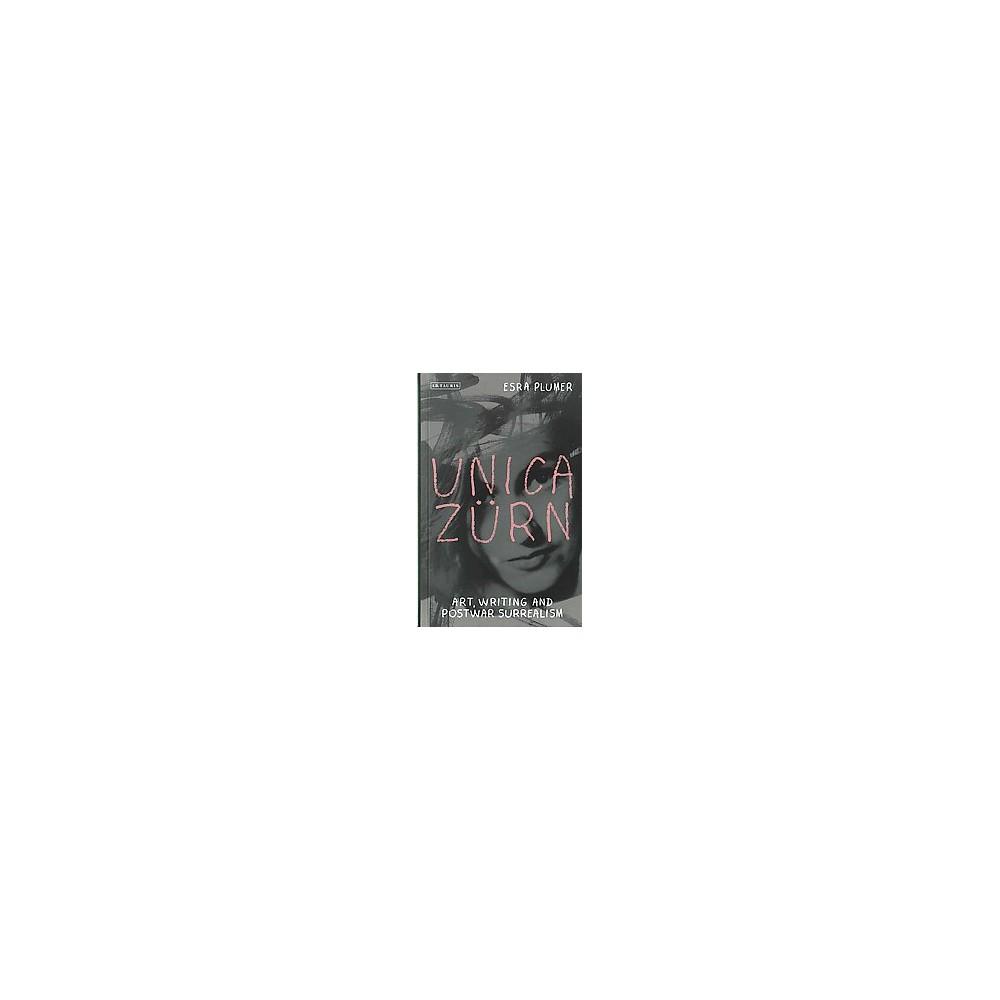 Unica Zürn : Art, Writing and Postwar Surrealism (Hardcover) (Esra Plumer)