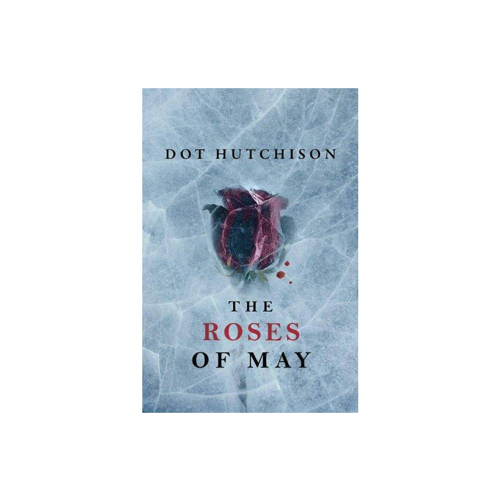 The Roses Of May Collector Trilogy By Dot Hutchison Paperback