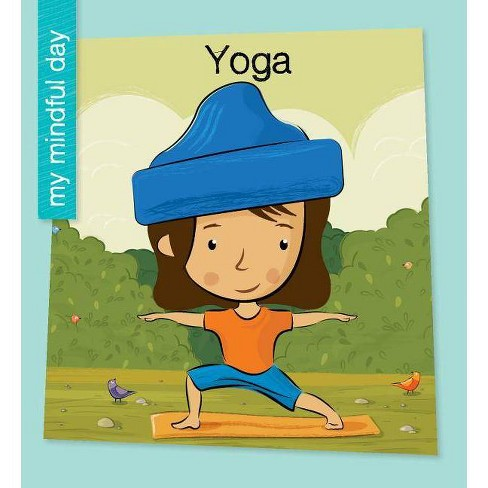 Yoga - (My Early Library: My Mindful Day) by  Katie Marsico (Paperback) - image 1 of 1