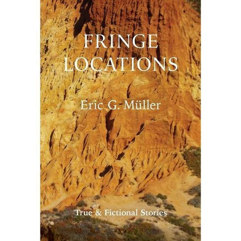 Fringe Locations - by  Eric G Müller (Paperback) - image 1 of 1