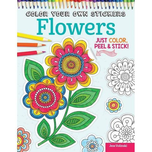 Color Your Own Stickers Flowers - by  Jess Volinski & Peg Couch (Paperback) - image 1 of 1