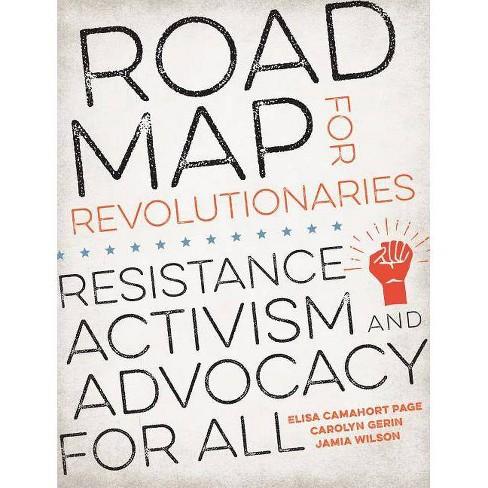 Road Map for Revolutionaries - by  Elisa Camahort Page & Carolyn Gerin & Jamia Wilson (Paperback) - image 1 of 1