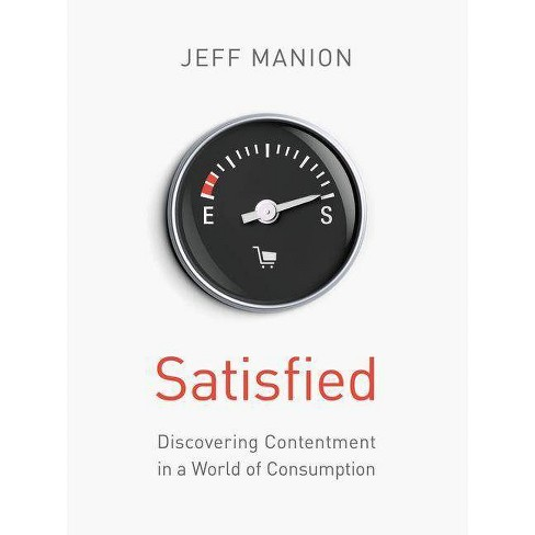 Satisfied - by  Jeff Manion (Paperback) - image 1 of 1