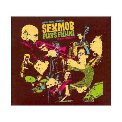 Sexmob - Cinema, Circus & Spaghetti: Sexmob Plays Fellini (Digipak) * (CD) - image 1 of 1