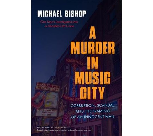 Murder in Music City : Corruption, Scandal, and the Framing of an Innocent Man -  (Paperback) - image 1 of 1
