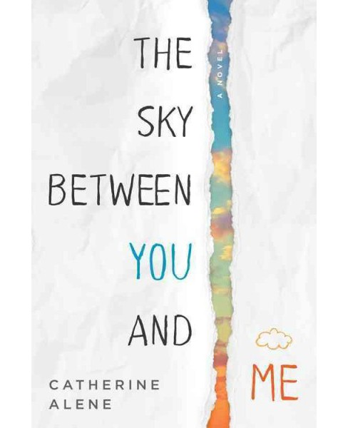 Sky Between You and Me (Hardcover) (Catherine Alene) - image 1 of 1