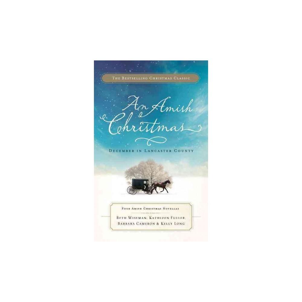 Amish Christmas : December in Lancaster County (Reprint) (Paperback) (Beth Wiseman & Kathleen Fuller &