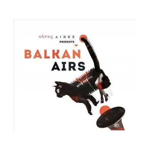 Otros Aires - Otros Aires Presents Balkan Airs (CD) - image 1 of 1
