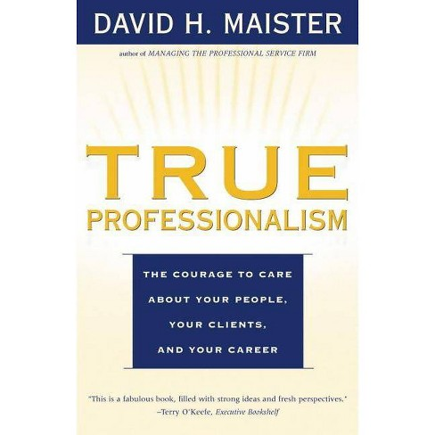 True Professionalism - by  David H Maister (Paperback) - image 1 of 1