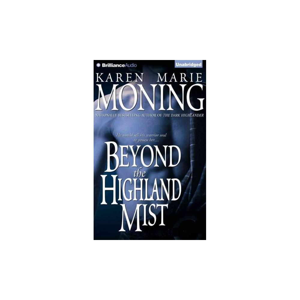 Beyond the Highland Mist (Unabridged) (CD/Spoken Word) (Karen Marie Moning)