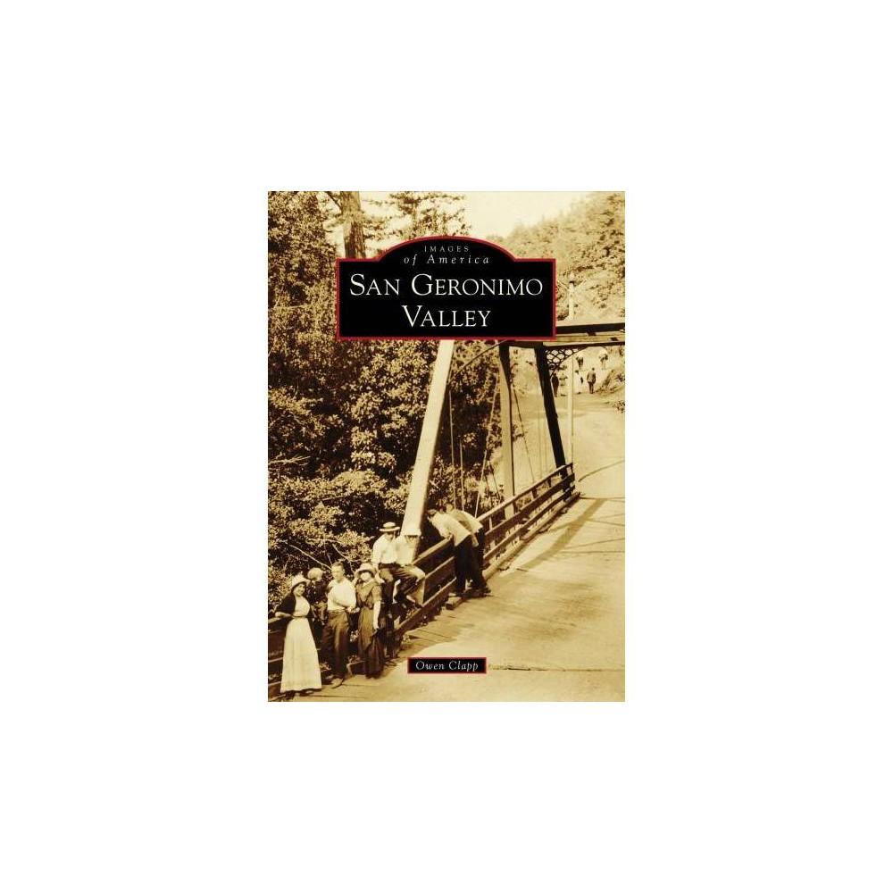 San Geronimo Valley - (Images of America) by Owen Clapp (Paperback)