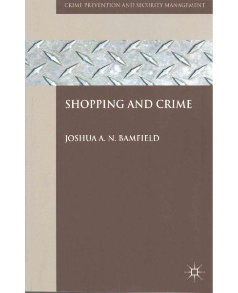 Shopping and Crime (Paperback) (Joshua A. N. Bamfield) - image 1 of 1