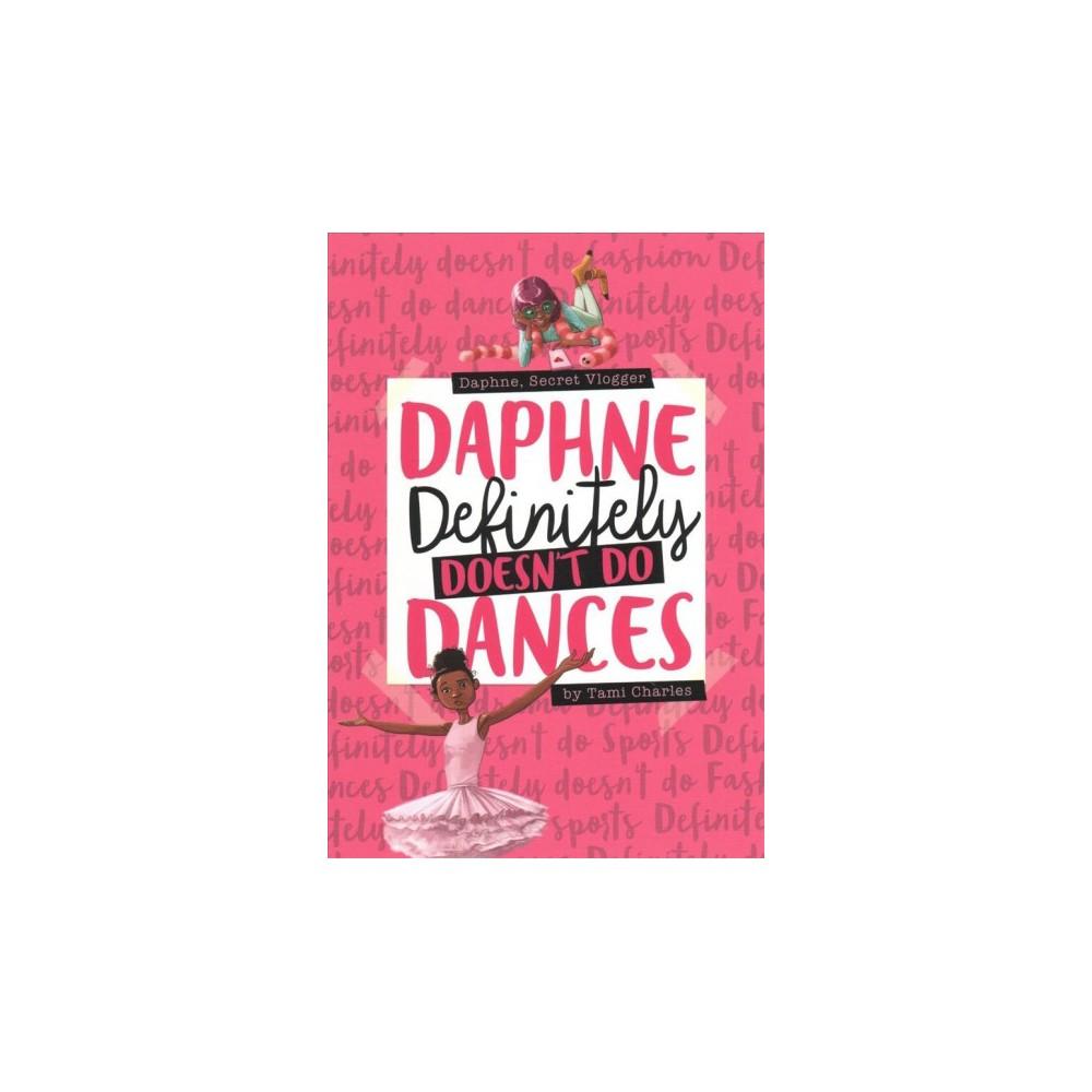 Daphne, Secret Vlogger - (Daphne, Secret Vlogger) by Tami Charles (Paperback)