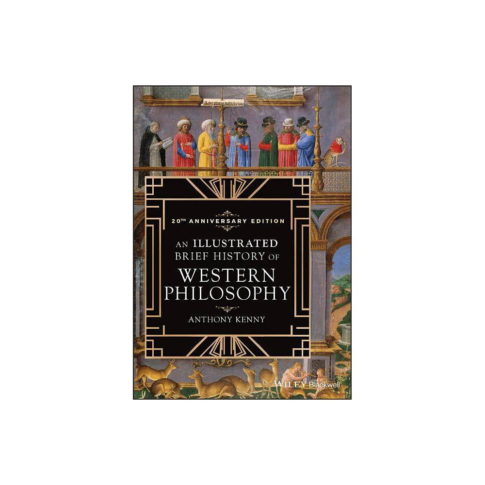 An Illustrated Brief History Of Western Philosophy 20th Anniversary Edition 3rd Edition By Anthony Kenny Paperback