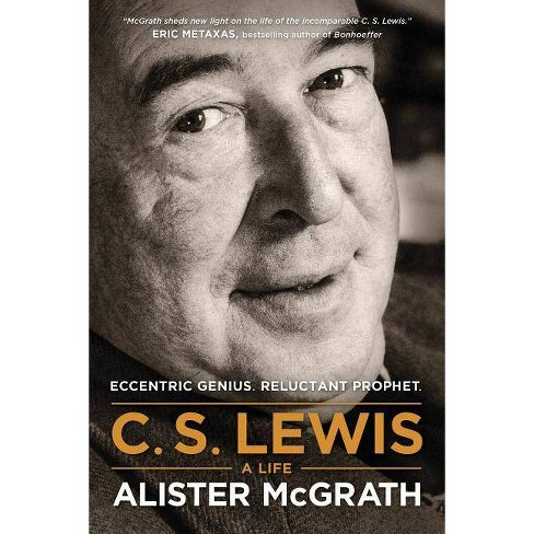C. S. Lewis -- A Life - by  Alister McGrath (Paperback) - image 1 of 1