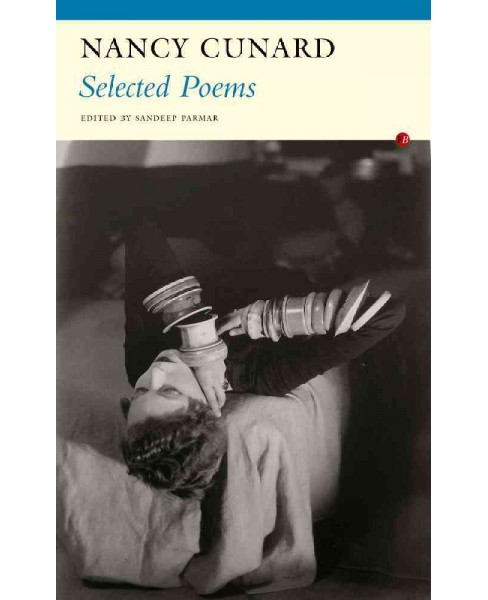 Selected Poems of Nancy Cunard (Paperback) - image 1 of 1