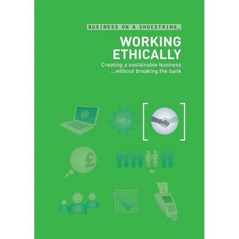 Working Ethically - (Business on a Shoestring) (Paperback) - image 1 of 1