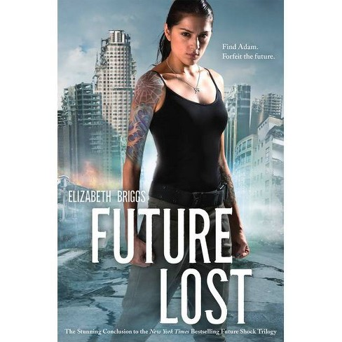 Future Lost - (Future Shock) by  Elizabeth Briggs (Hardcover) - image 1 of 1