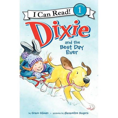 Dixie and the Best Day Ever - (I Can Read!: Level 1) by  Grace Gilman (Paperback) - image 1 of 1