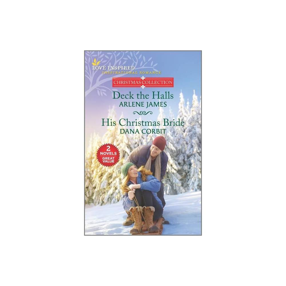 Deck The Halls And His Christmas Bride By Arlene James Dana Corbit Paperback