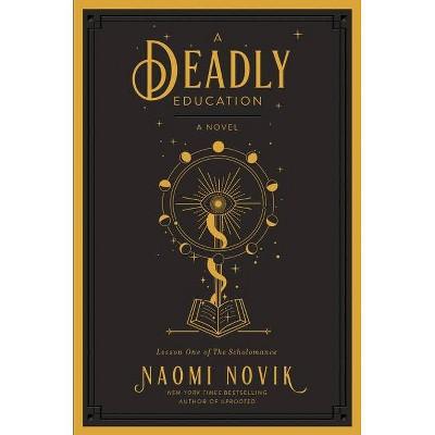 A Deadly Education - (The Scholomance) by  Naomi Novik (Hardcover)
