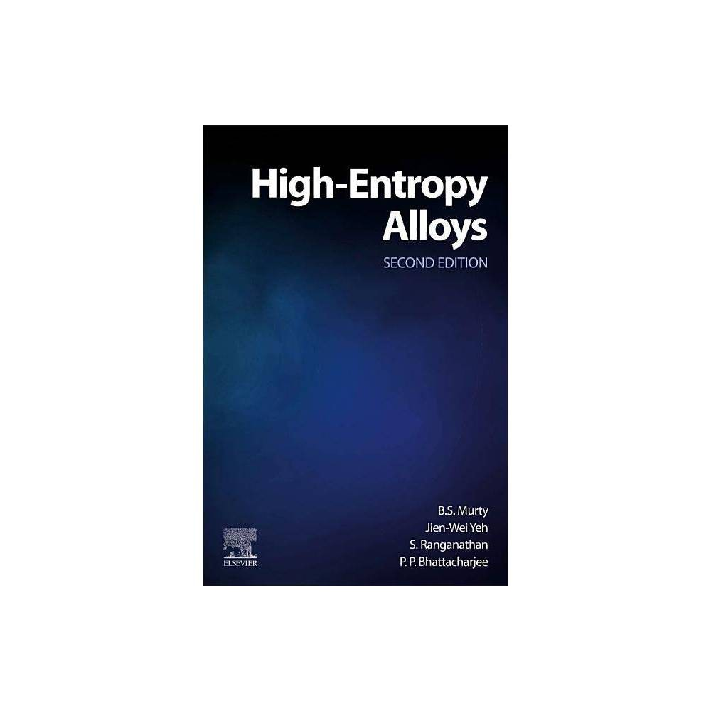 High Entropy Alloys 2nd Edition By B S Murty Jien Wei Yeh S Ranganathan P P Bhattacharjee Paperback