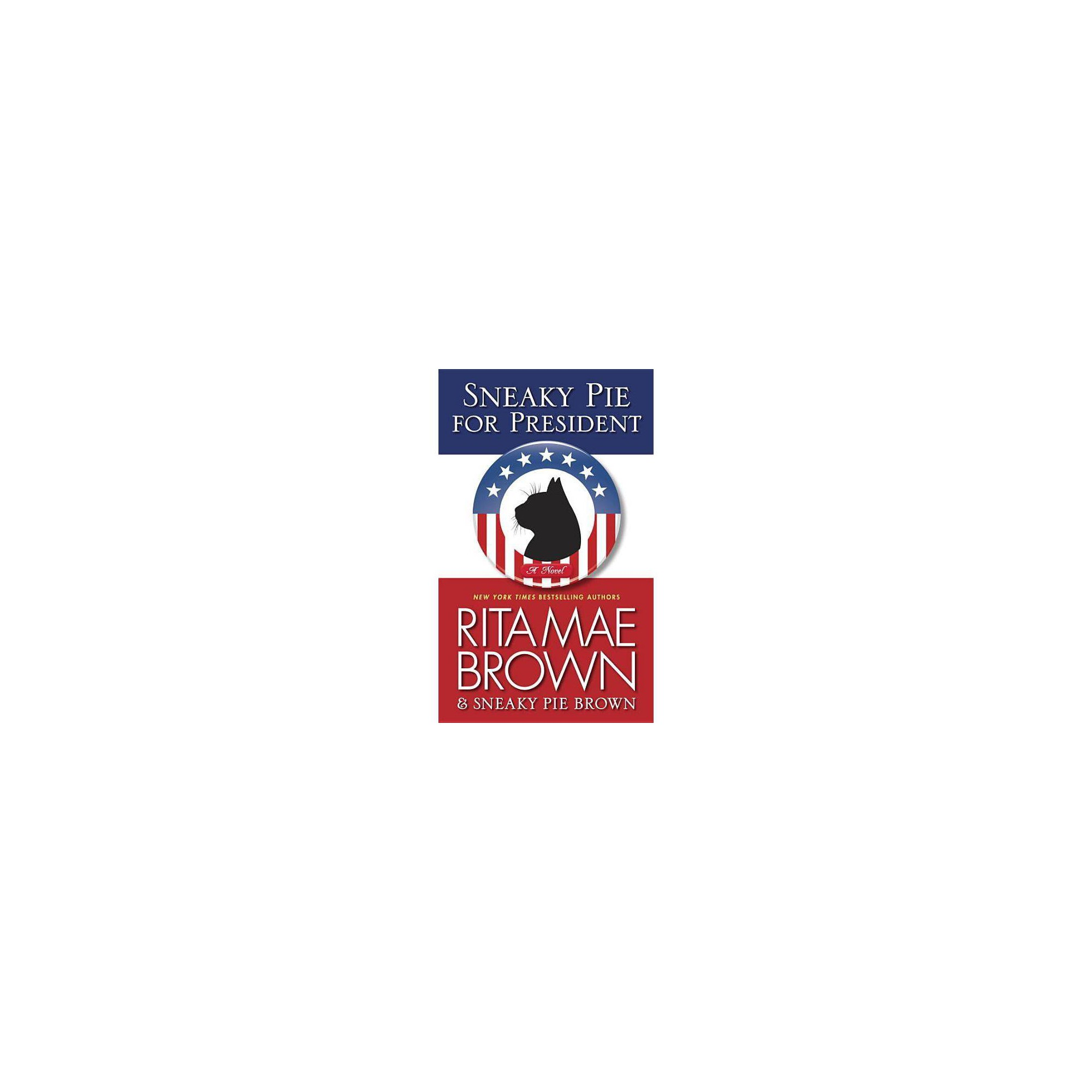 Sneaky Pie for President - (Mrs. Murphy) by Rita Mae Brown (Paperback)