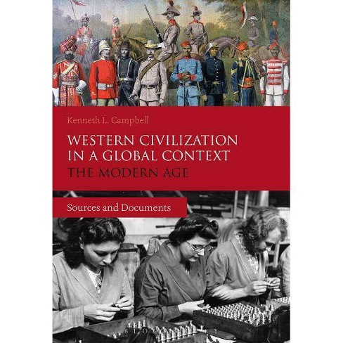 Western Civilization in a Global Context: The Modern Age - by  Kenneth L Campbell (Paperback) - image 1 of 1