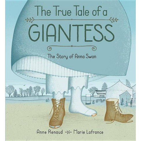 The True Tale of a Giantess - by  Anne Renaud (Hardcover) - image 1 of 1