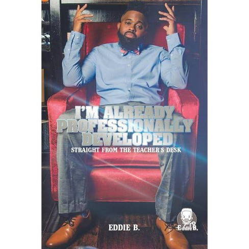 I'm Already Professionally Developed - by  Eddie B (Paperback) - image 1 of 1