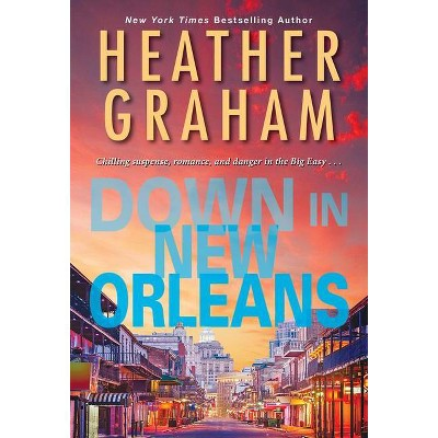 Down in New Orleans - by  Heather Graham (Paperback)