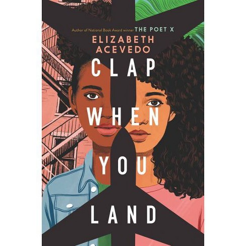 Clap When You Land - By Elizabeth Acevedo (Hardcover) : Target