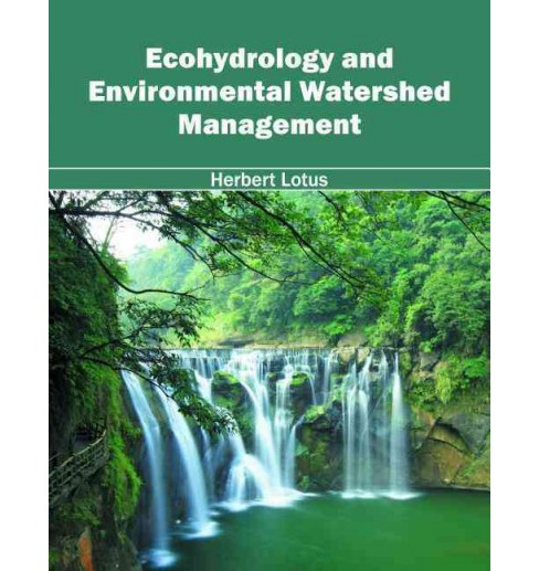 Ecohydrology and Environmental Watershed Management (Hardcover) - image 1 of 1