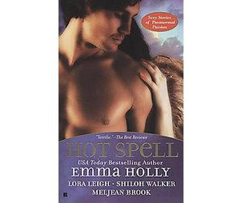 Hot Spell (Reprint) (Paperback) (Meljean Brook & Emma Holly & Lora Leigh & Shiloh Walker) - image 1 of 1