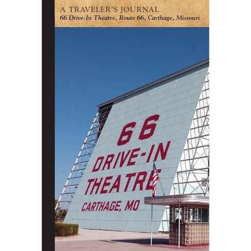 66 Drive-In Theatre, Route 66, Carthage, Missouri: A Traveler's Journal - (Travel Journal) (Paperback) - image 1 of 1
