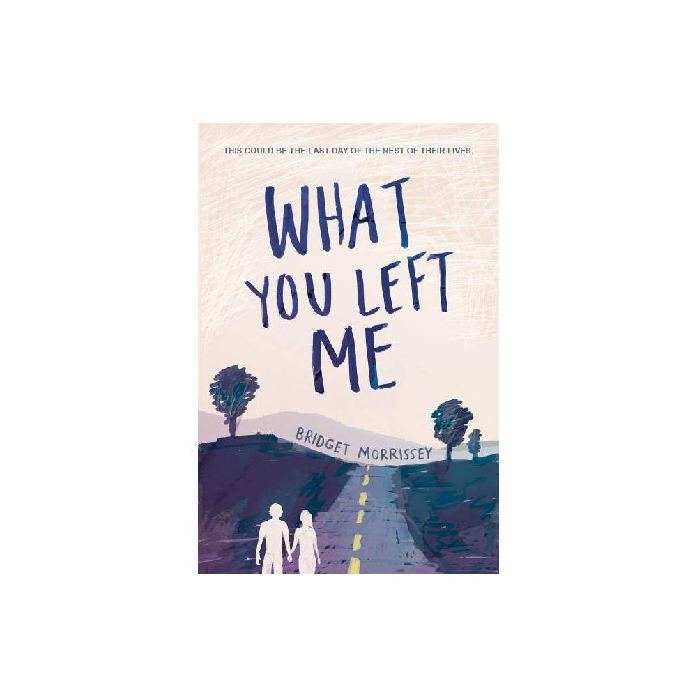 What You Left Me By Bridget Morrissey Paperback